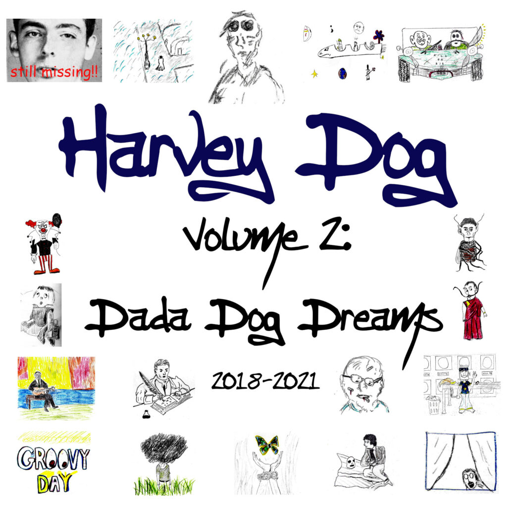 "Cover art for Harvey Dog's ""Volume 2: Dada Dog Dreams"" 2021"